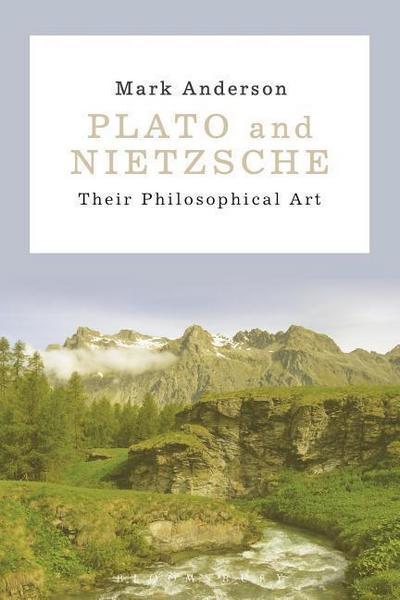 Plato and Nietzsche: Their Philosophical Art