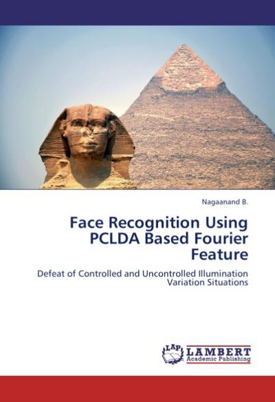 Face Recognition Using PCLDA Based Fourier Feature