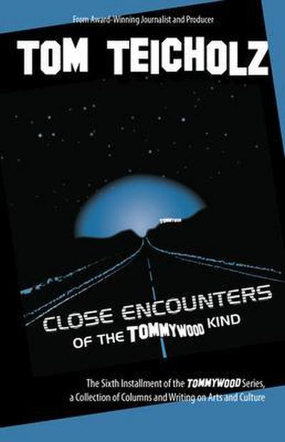 Close Encounters of the Tommywood Kind