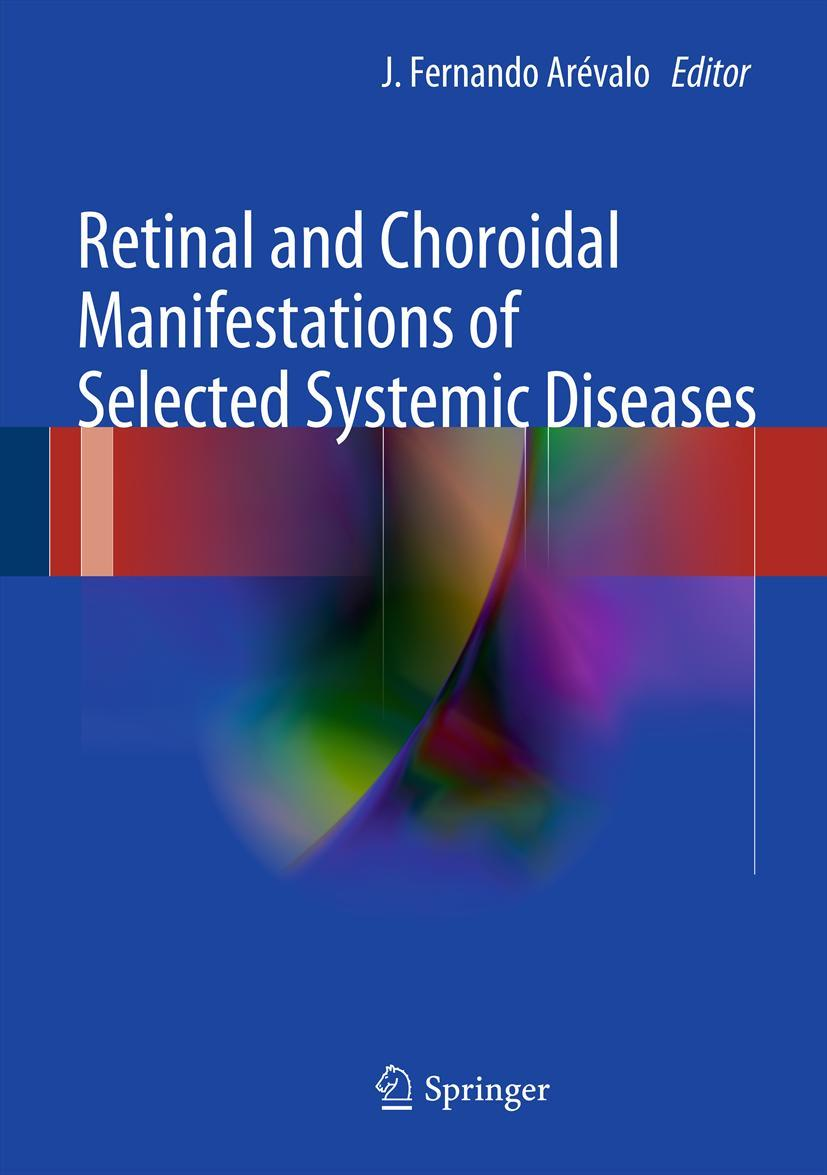 Retinal and Choroidal Manifestations of Selected Systemic Diseases, J. Fern ...