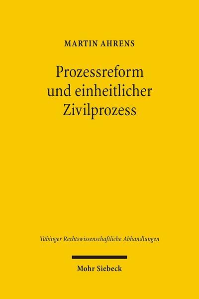 Prozessreform und einheitlicher Zivilprozess