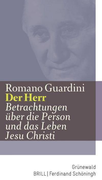 Werke: Der Herr - Betrachtungen über die Person und das Leben Jesu Christi