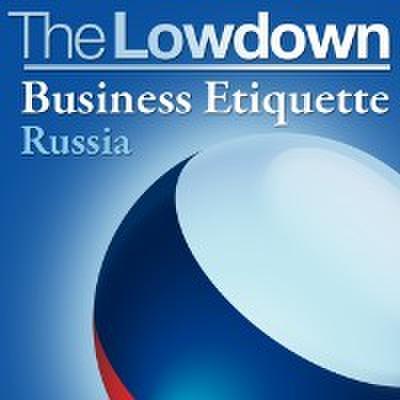 Lowdown: Business Etiquette - Russia