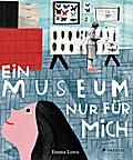 Ein Museum nur für mich; Übers. v. Rinke, Mar ...