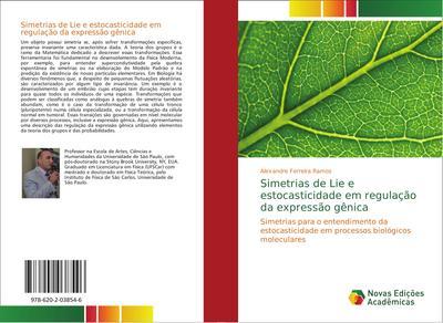 Simetrias de Lie e estocasticidade em regulação da expressão gênica - Alexandre Ferreira Ramos