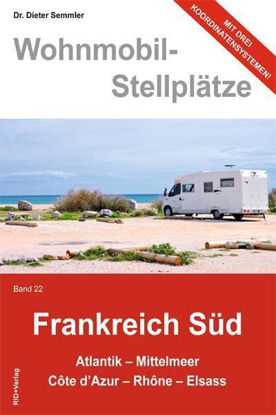 Wohnmobil-Stellplätze 22. Frankreich Süd