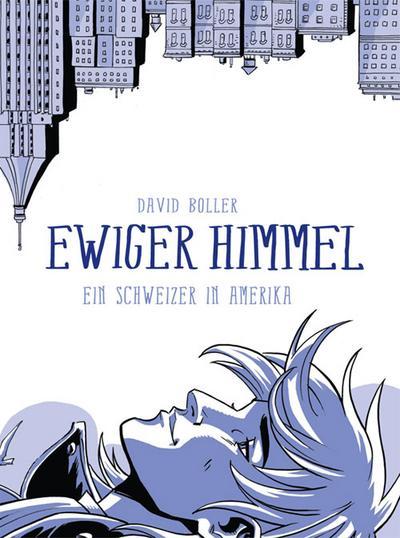 Ewiger Himmel: Ein Schweizer in Amerika
