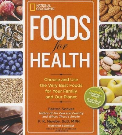 Foods for Health: Choose and Use the Very Best Foods for Your Family and Our Planet