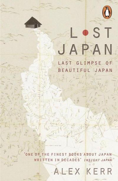 Lost Japan: Last Glimpse of Beautiful Japan