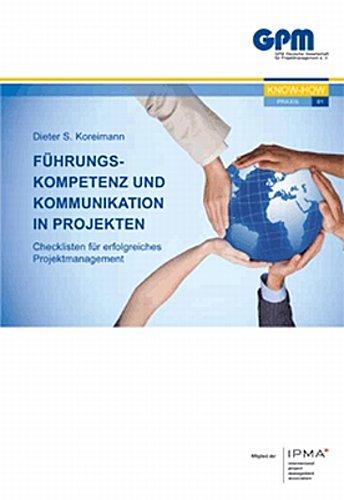 Führungskompetenz und Kommunikation in Projekten - Dieter S. ... 9783924841546