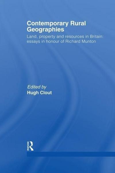 Contemporary Rural Geographies: Land, Property and Resources in Britain: Essays in Honour of Richard Munton