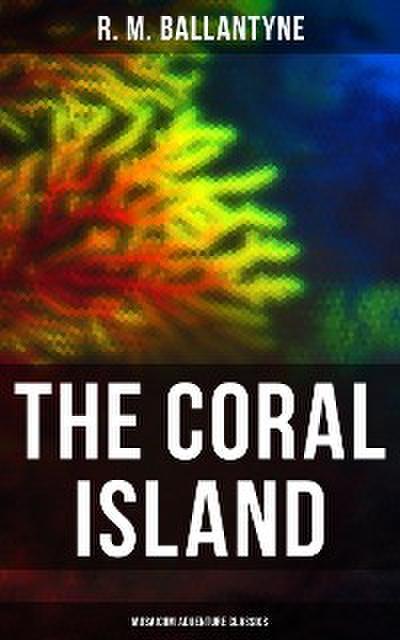 The Coral Island (Musaicum Adventure Classics)