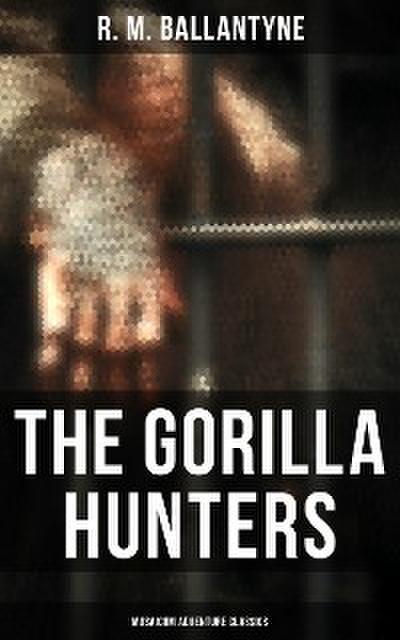 The Gorilla Hunters (Musaicum Adventure Classics)