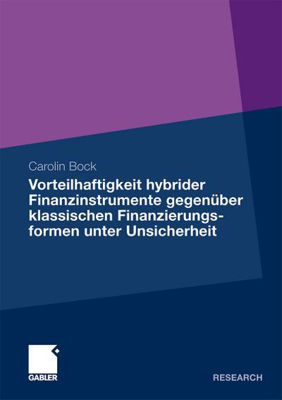 Vorteilhaftigkeit hybrider Finanzinstrumente gegenüber klassischen Finanzierungsformen unter Unsicherheit
