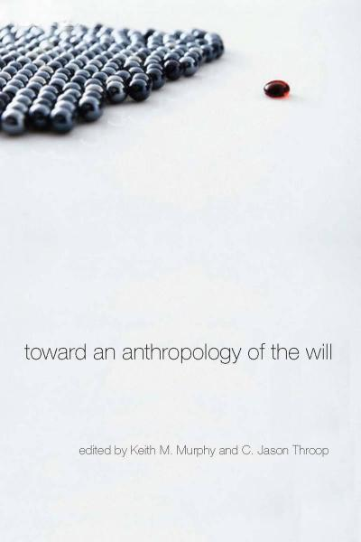 Toward an Anthropology of the Will