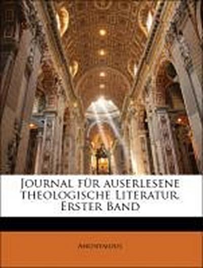 Journal für auserlesene theologische Literatur. Erster Band