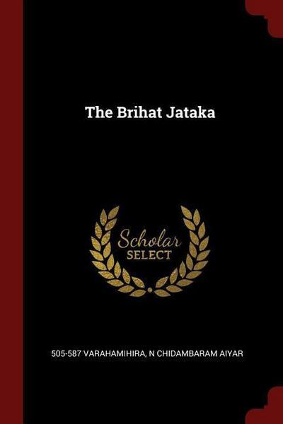 The Brihat Jataka