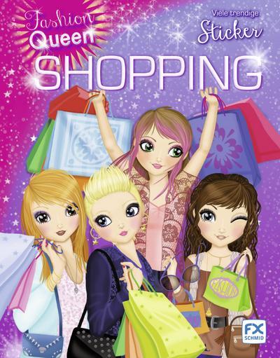 Fashion Queen: Shopping; Viele trendige Sticker; Deutsch; durchg. farb. Ill., mit Stickerbogen
