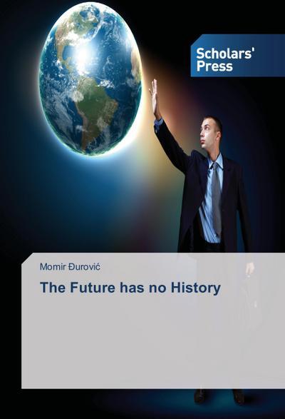 The Future has no History