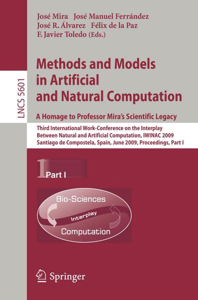 Methods and Models in Artificial and Natural Computation: A Homage to Professor Mira's Scientific Legacy