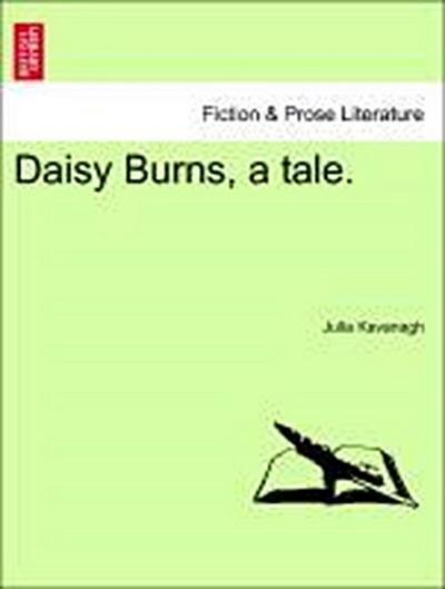 Daisy Burns, a tale. Vol. II.