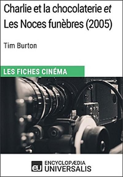 Charlie et la chocolaterie et Les Noces funèbres de Tim Burton