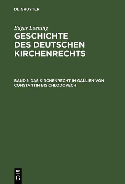 Das Kirchenrecht in Gallien von Constantin bis Chlodovech