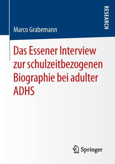 Das Essener Interview zur schulzeitbezogenen Biographie bei adulter ADHS