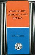 Comparative Greek and Latin Syntax (Bcp Advanced Language S)