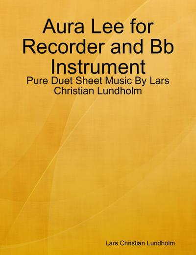 Aura Lee for Recorder and Bb Instrument - Pure Duet Sheet Music By Lars Christian Lundholm