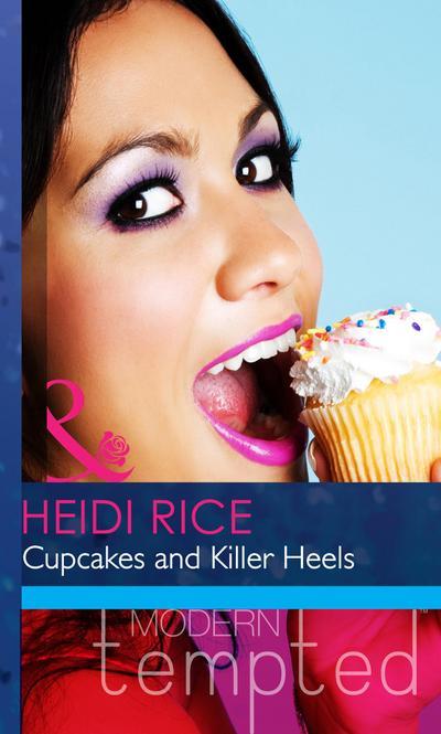 Cupcakes and Killer Heels (Mills & Boon Modern Heat)