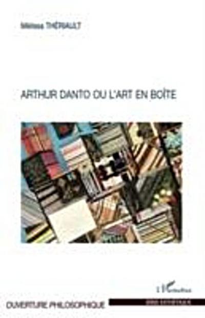 Arthur Danto ou l'art en boite