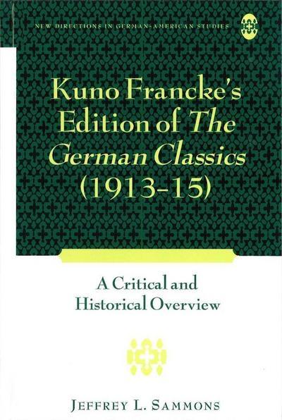 Kuno Francke's Edition of The German Classics (1913-15)