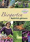Biogarten: Natürlich gärtnern
