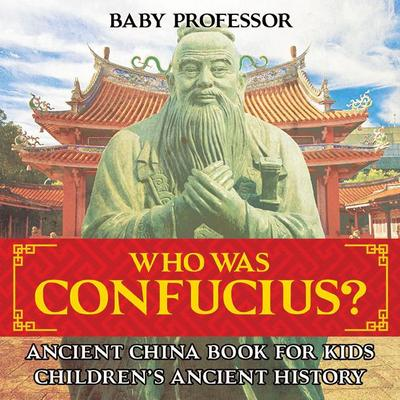 Who Was Confucius? Ancient China Book for Kids | Children's Ancient History