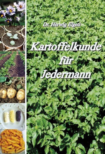 Kartoffelkunde für Jedermann Herwig Elgeti