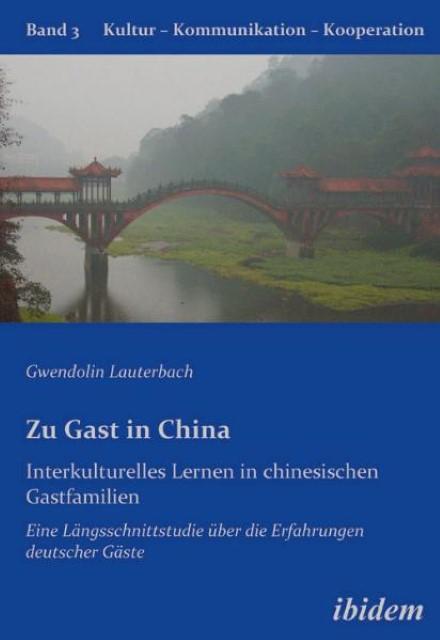 Zu Gast in China. Interkulturelles Lernen in chinesischen Gastfamilien