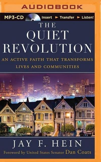 The Quiet Revolution: An Active Faith That Transforms Lives and Communities