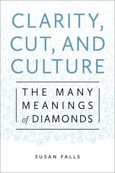 Clarity, Cut, and Culture