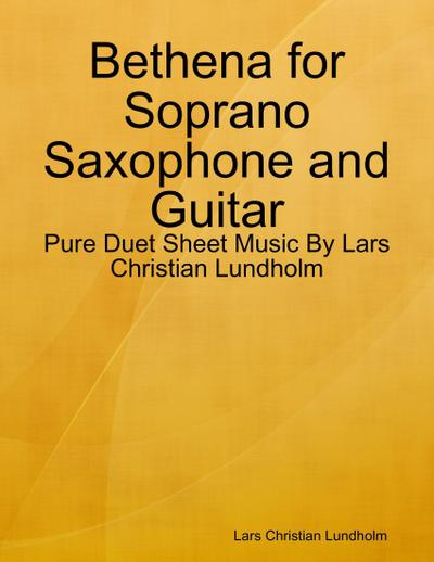 Bethena for Soprano Saxophone and Guitar - Pure Duet Sheet Music By Lars Christian Lundholm