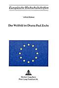 Das Weltbild im Drama Paul Zechs