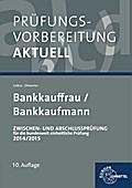 Prüfungsvorbereitung aktuell - Bankkauffrau/Bankkaufmann: Zwischen- und Abschlussprüfung, Gesamtpaket