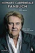 Das Howard Carpendale-Fanbuch; Sein Leben für ...