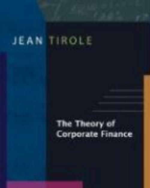 The Theory of Corporate Finance Jean Tirole