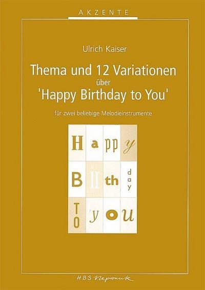 Thema und 12 Variationen über 'Happy Birthday to You', für 2 beliebige Melodieinstrumente