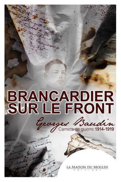 Brancardier Sur Le Front: Carnets de Guerre 1914-1919