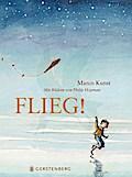 Flieg!   ; Ill. v. Hopman, Philip /Aus d. Niederl. v. Erdorf, Rolf; Deutsch; illustriert -