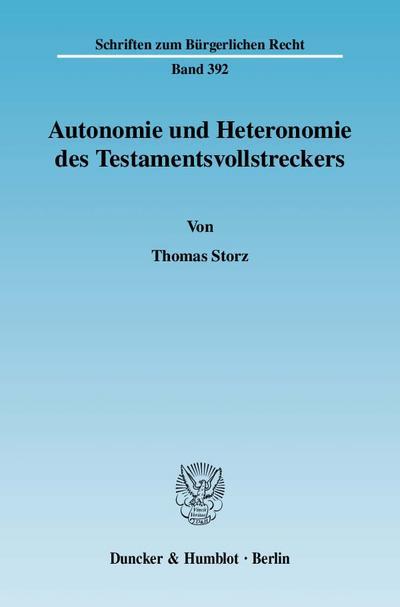 Autonomie und Heteronomie des Testamentsvollstreckers