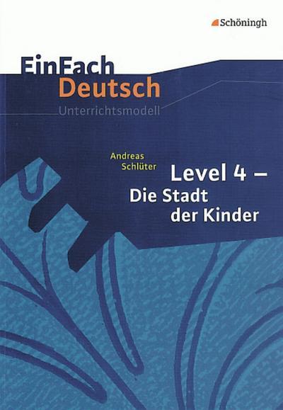 Die Stadt der Kinder. EinFach Deutsch Unterrichtsmodelle