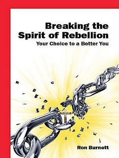 Breaking the Spirit of Rebellion